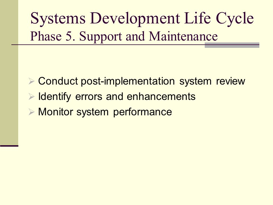 Systems Development Life Cycle Phase 5. Support and Maintenance