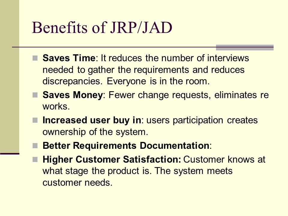 Benefits of JRP/JAD