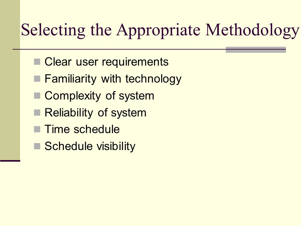 Selecting the Appropriate Methodology
