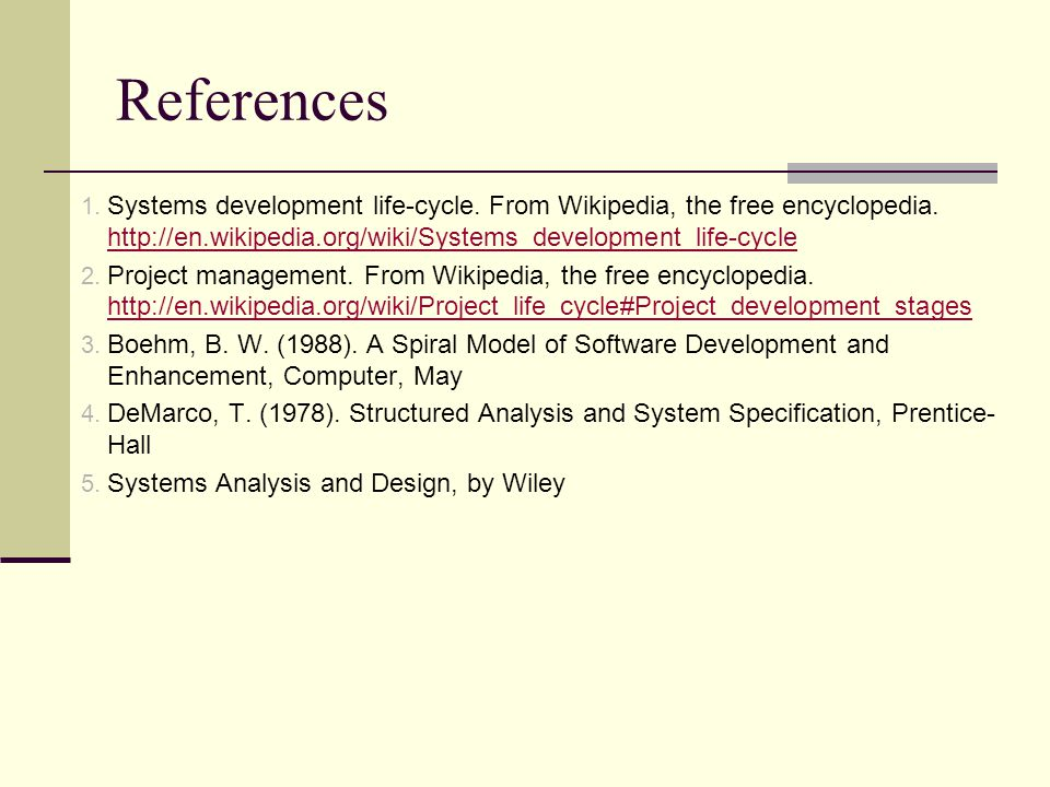 References Systems development life-cycle. From Wikipedia, the free encyclopedia. http://en.wikipedia.org/wiki/Systems_development_life-cycle.