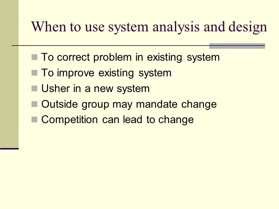 When to use system analysis and design