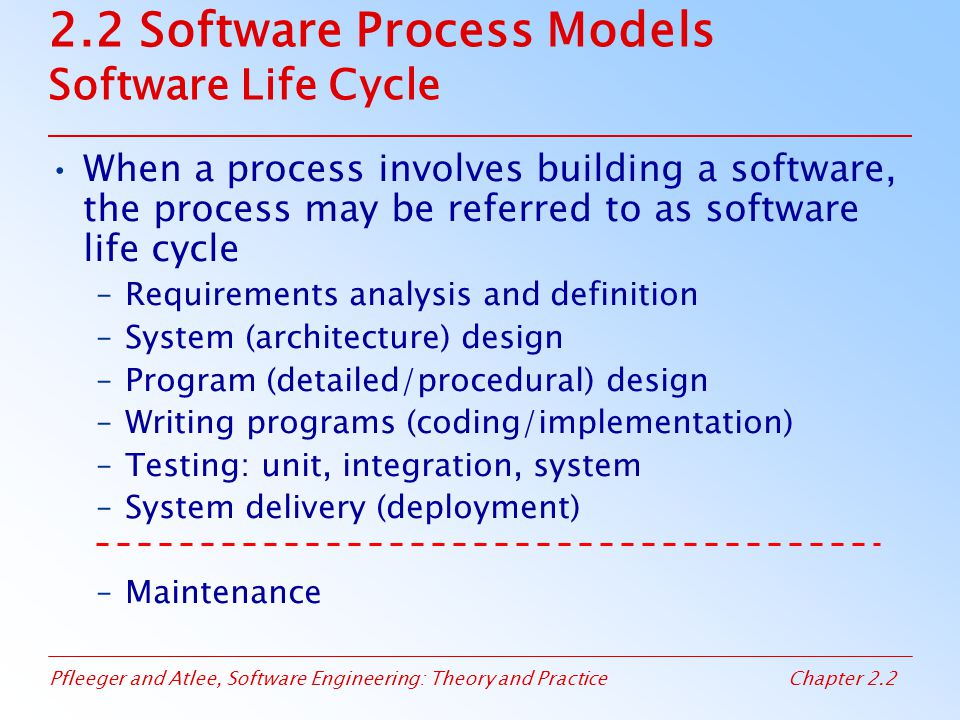 2.2 Software Process Models Software Life Cycle