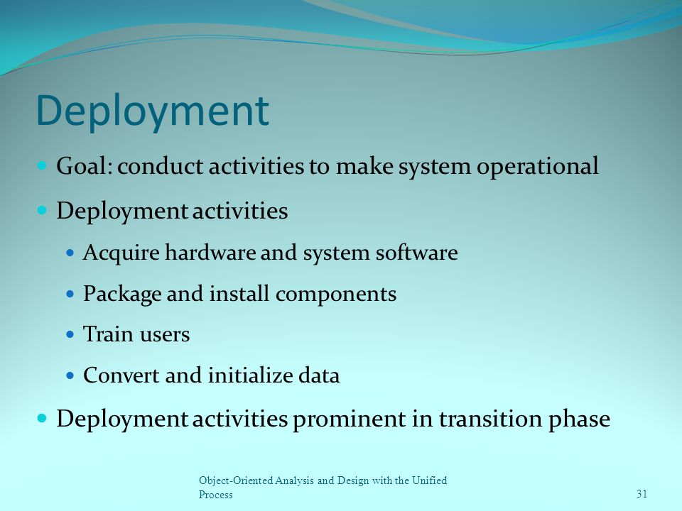 Deployment Goal: conduct activities to make system operational