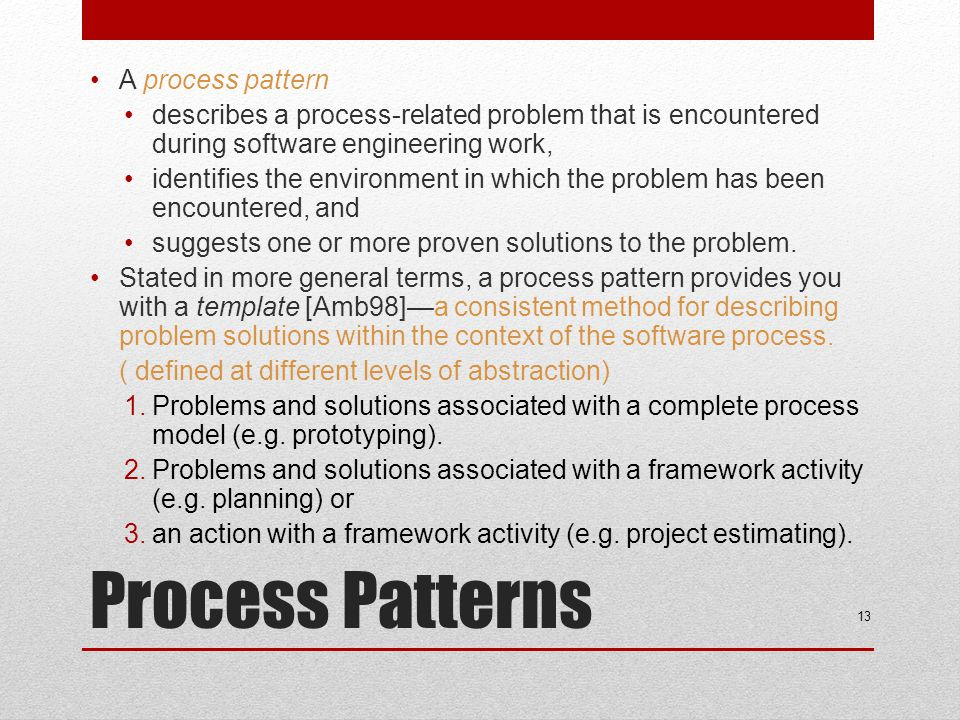 Process Patterns A process pattern