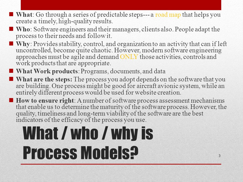 What / who / why is Process Models