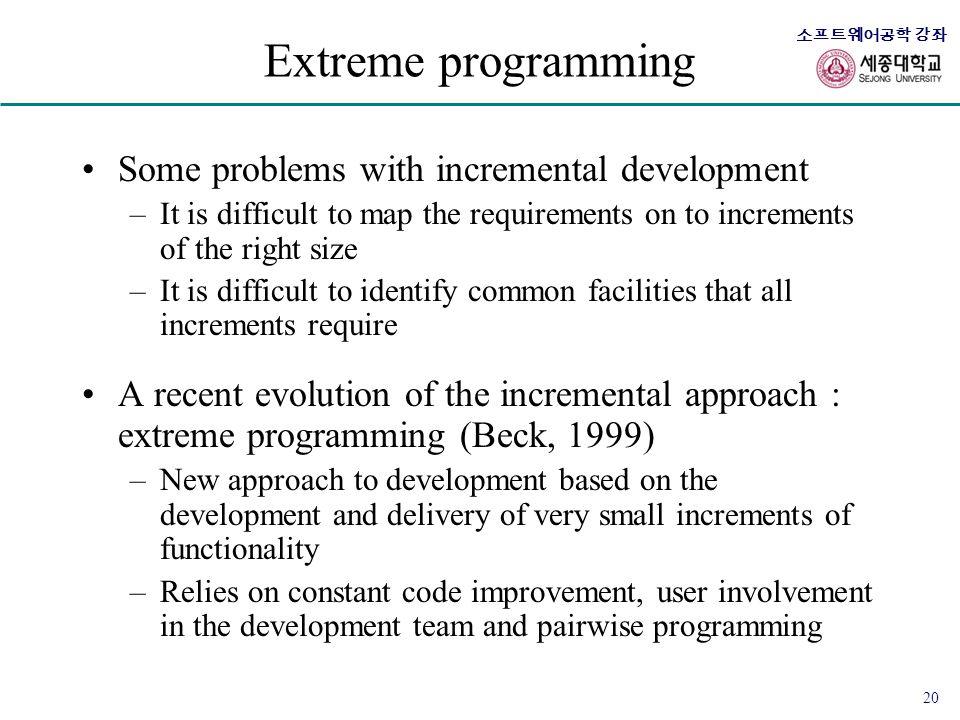 Extreme programming Some problems with incremental development