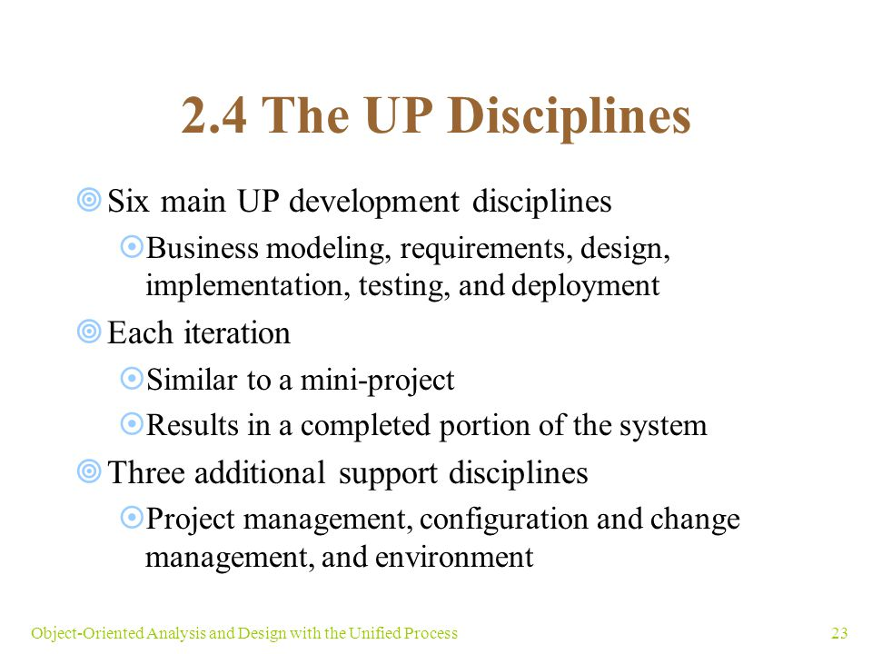 2.4 The UP Disciplines Six main UP development disciplines