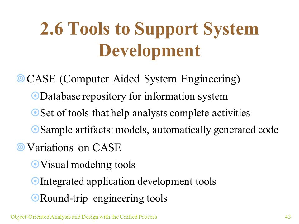 2.6 Tools to Support System Development