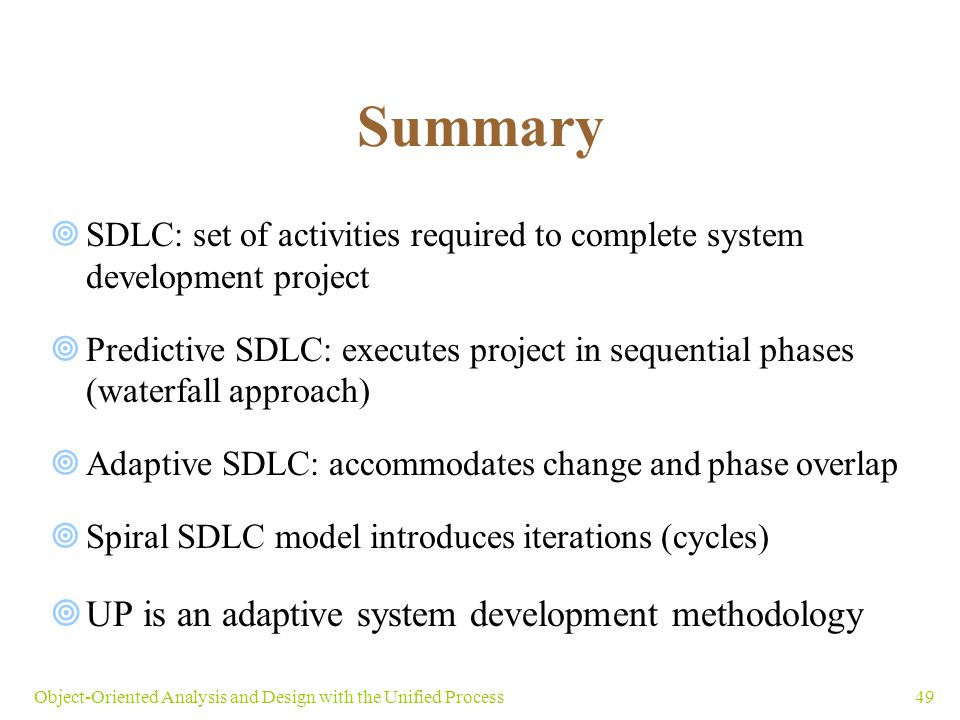 Summary UP is an adaptive system development methodology