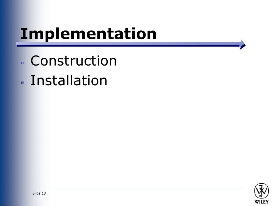 Implementation Construction Installation