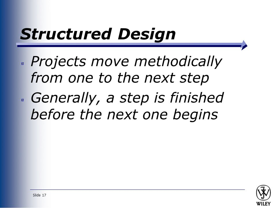 Structured Design Projects move methodically from one to the next step