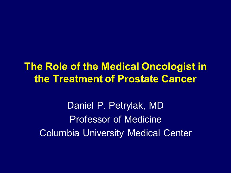 The Role of the Medical Oncologist in the Treatment of Prostate Cancer