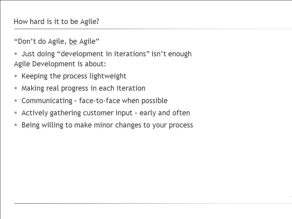 How hard is it to be Agile
