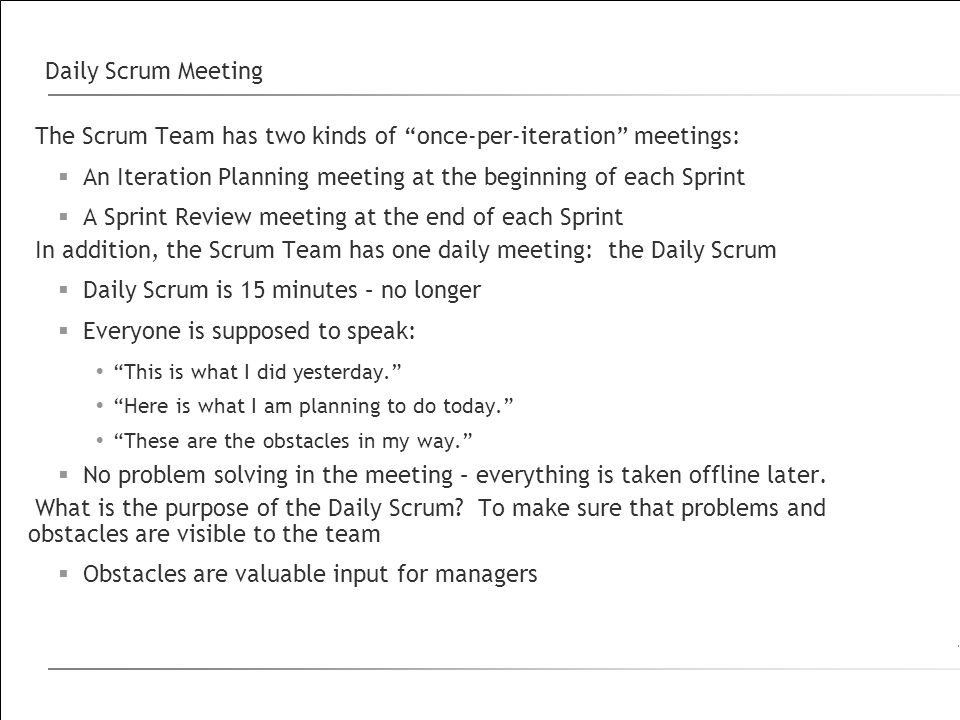 The Scrum Team has two kinds of once-per-iteration meetings: