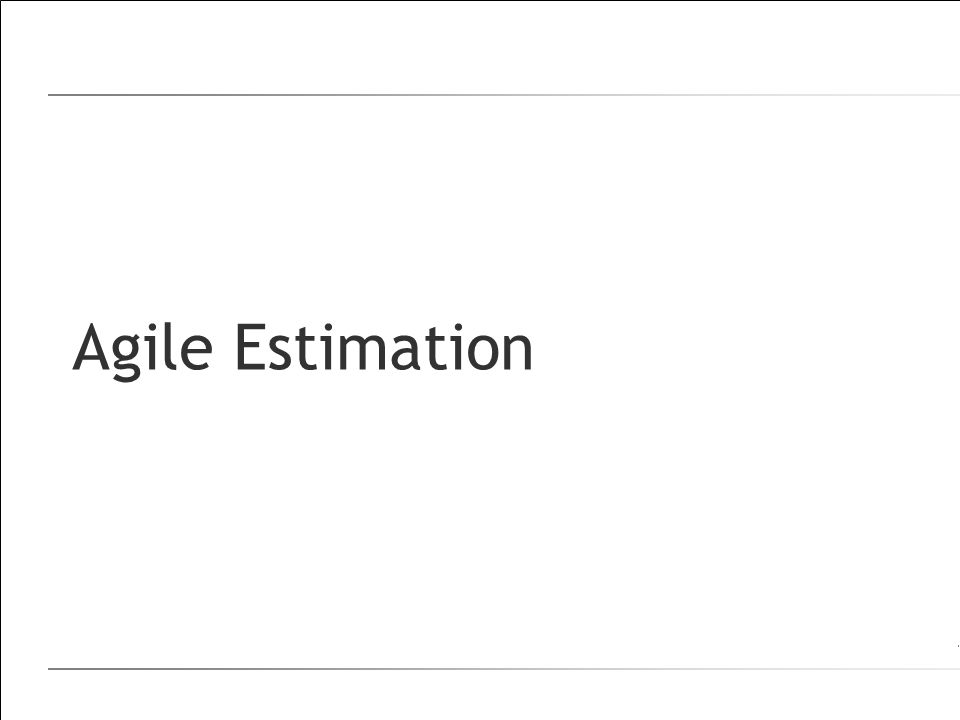 Agile Estimation