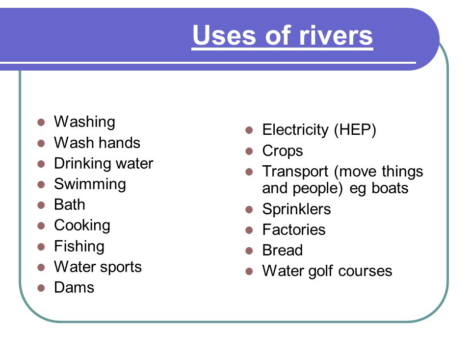 Uses of rivers Make a spider diagram