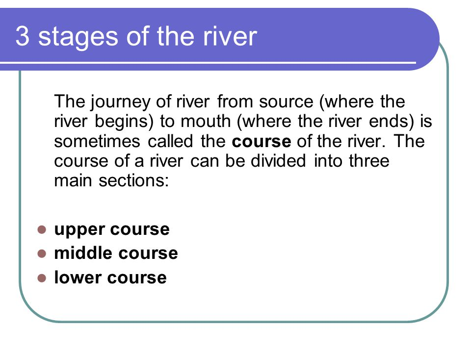 3 stages of the river
