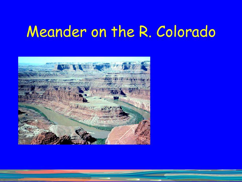 Meander on the R. Colorado