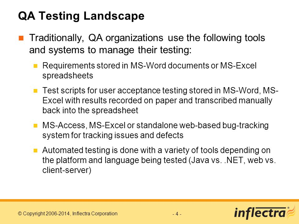 QA Testing Landscape Traditionally, QA organizations use the following tools and systems to manage their testing: