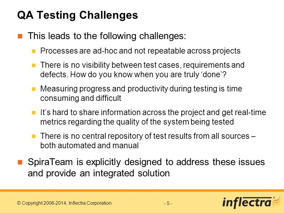 QA Testing Challenges This leads to the following challenges: