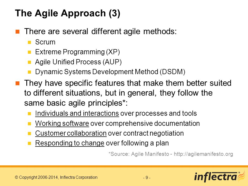 The Agile Approach (3) There are several different agile methods: