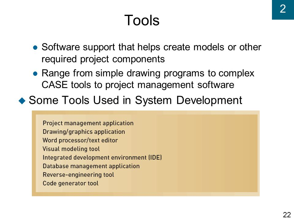 Tools Some Tools Used in System Development