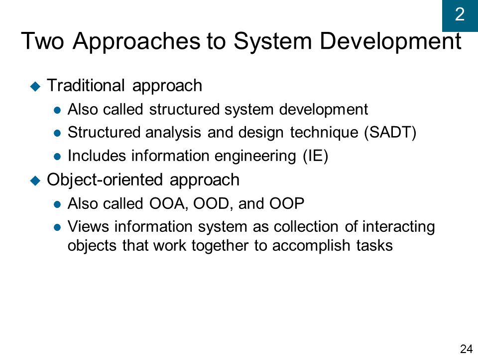 Two Approaches to System Development
