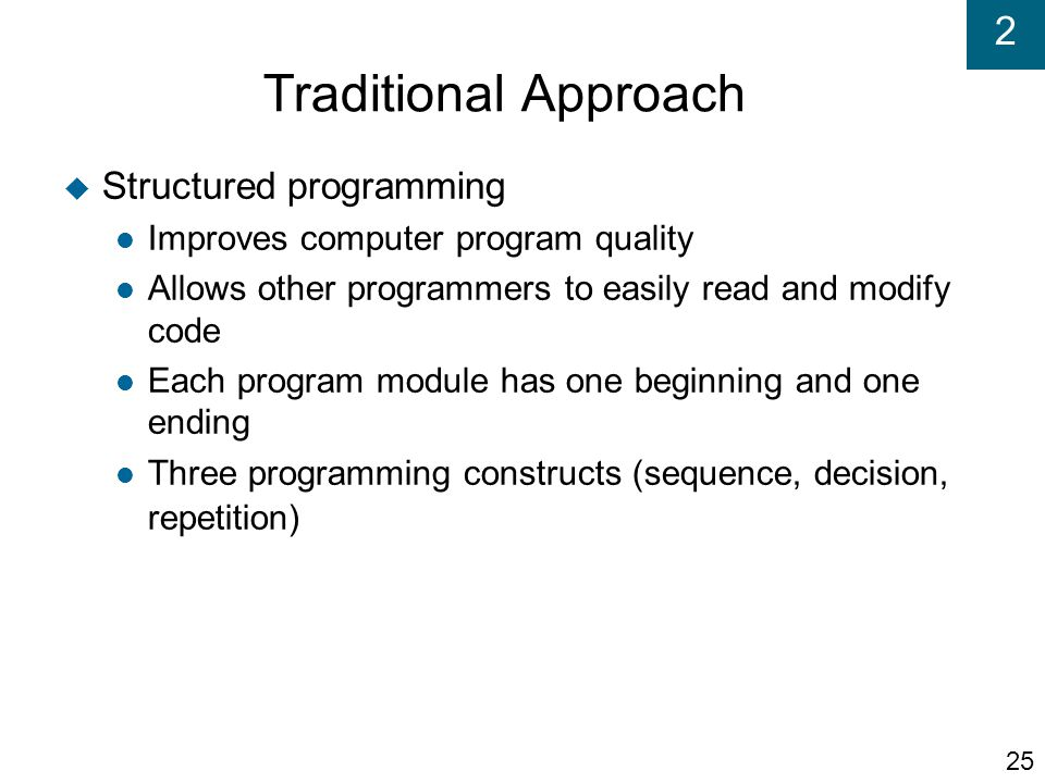 Traditional Approach Structured programming