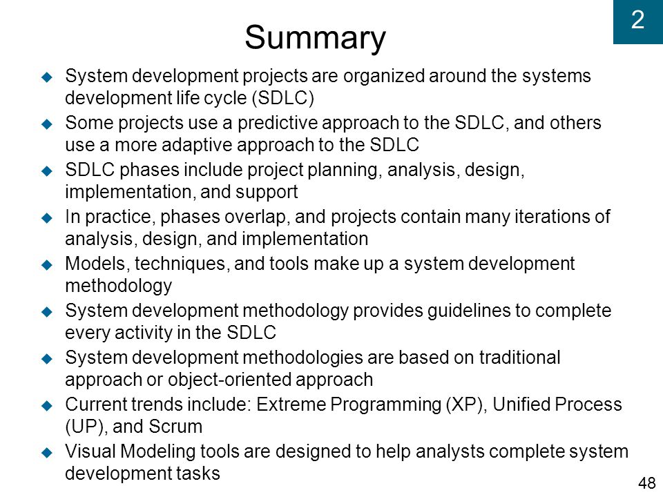 Summary System development projects are organized around the systems development life cycle (SDLC)