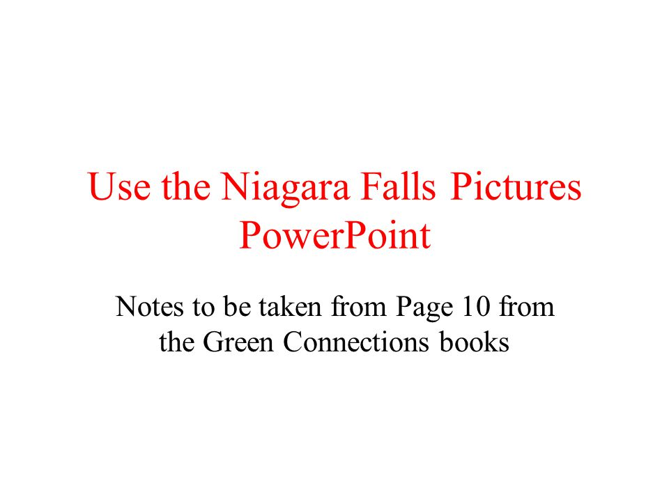 Use the Niagara Falls Pictures PowerPoint