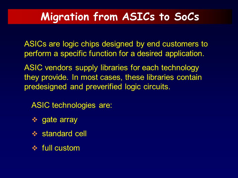 Migration from ASICs to SoCs