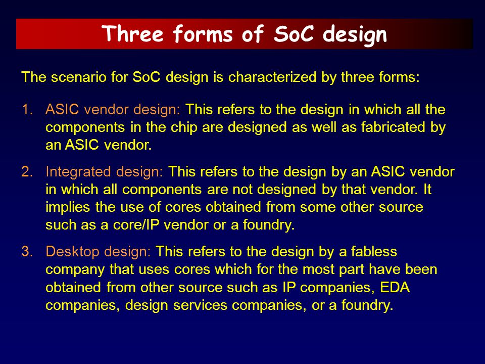 Three forms of SoC design