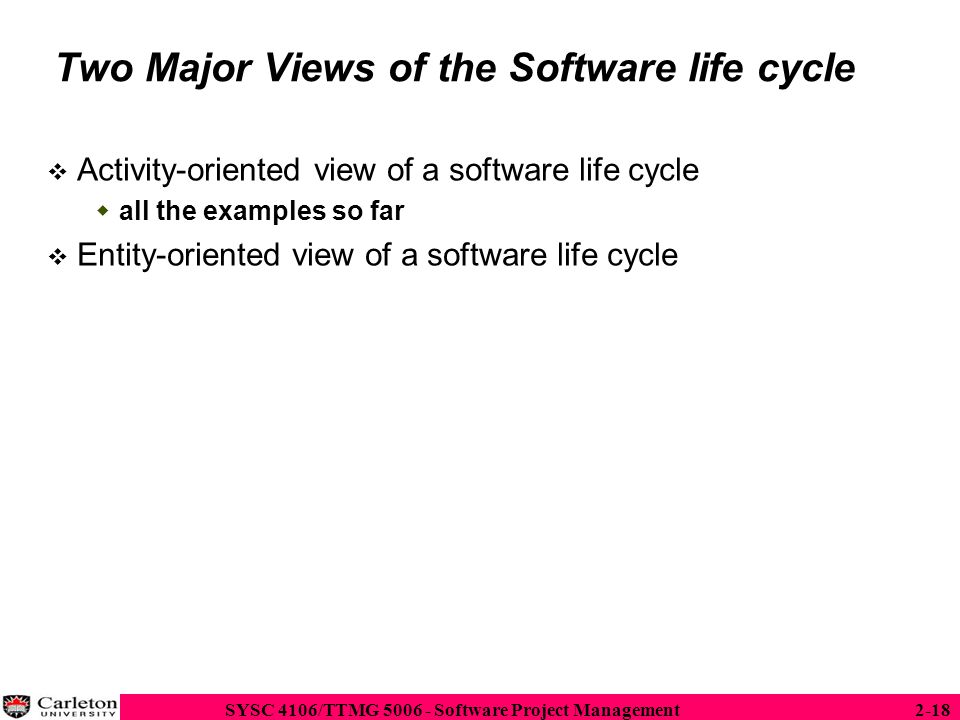 Two Major Views of the Software life cycle