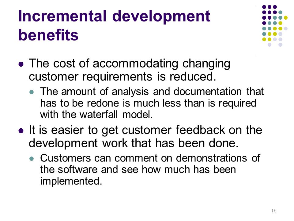 Incremental development benefits