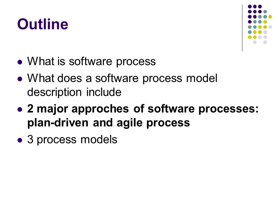Outline What is software process