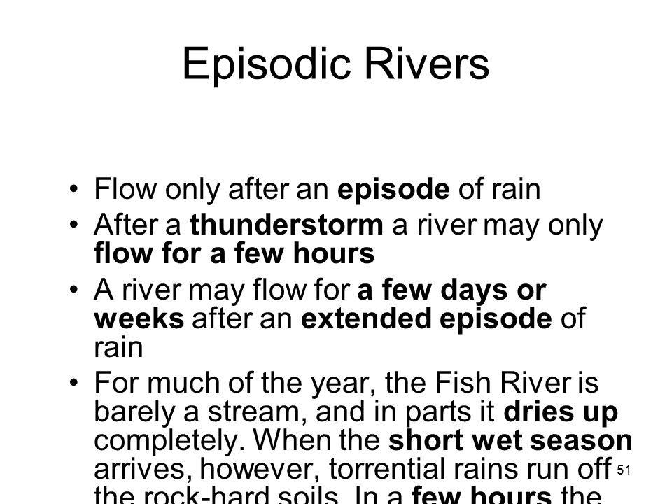 Episodic Rivers Flow only after an episode of rain