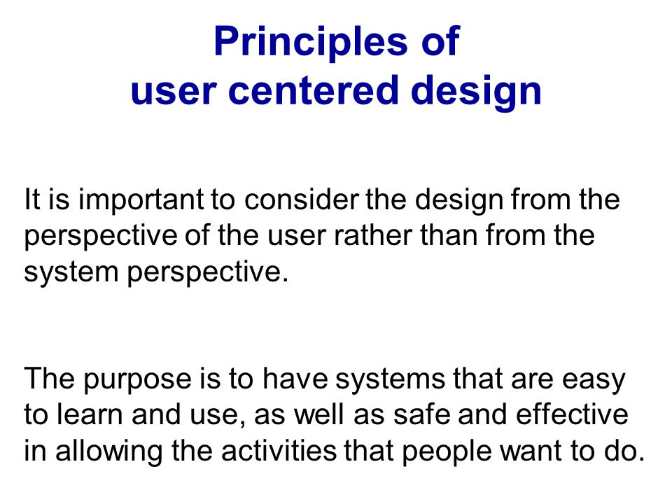 Principles of user centered design