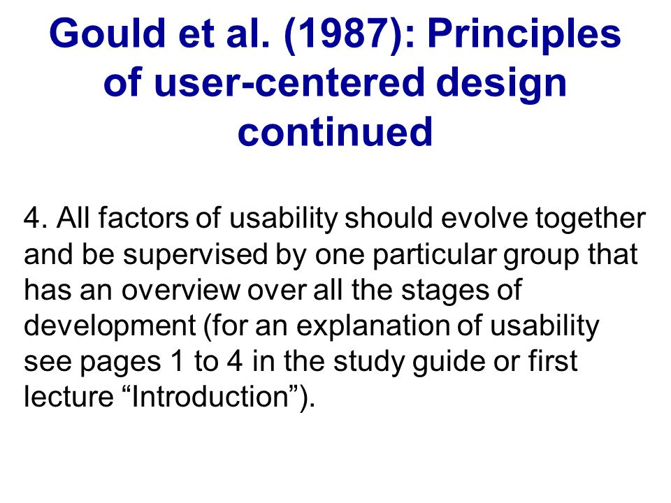 Gould et al. (1987): Principles of user-centered design continued