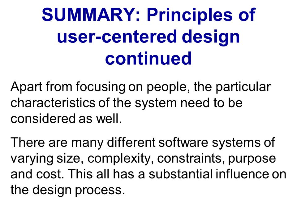 SUMMARY: Principles of user-centered design continued