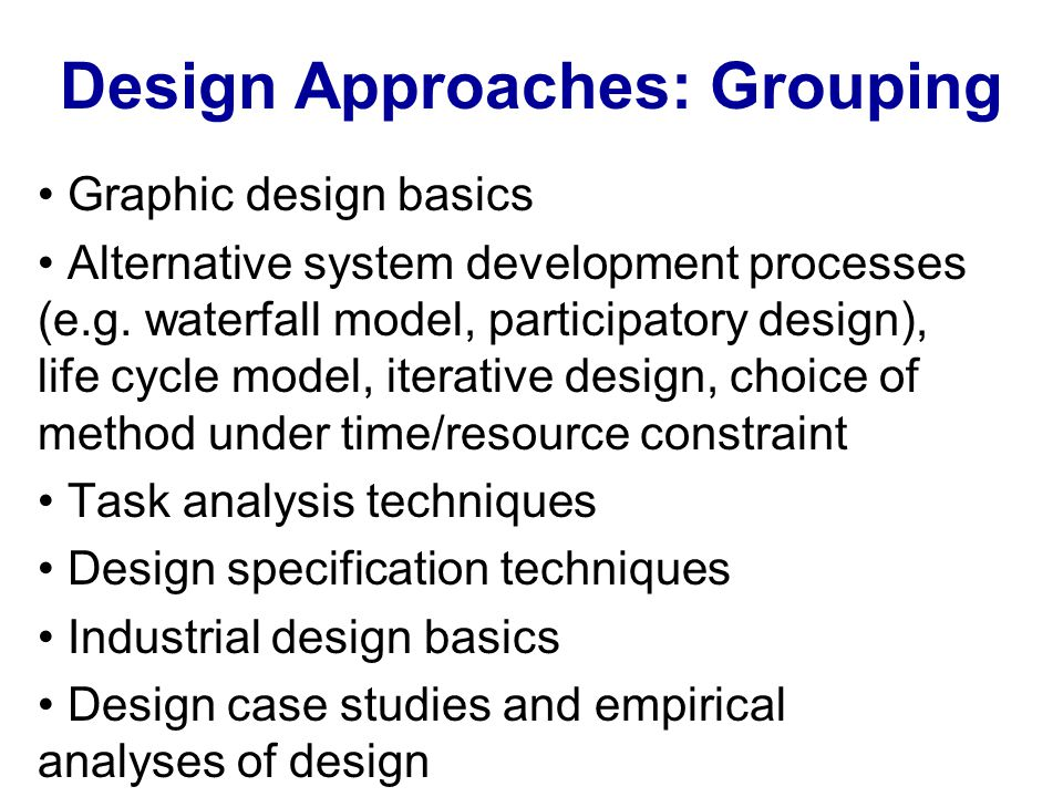 Design Approaches: Grouping