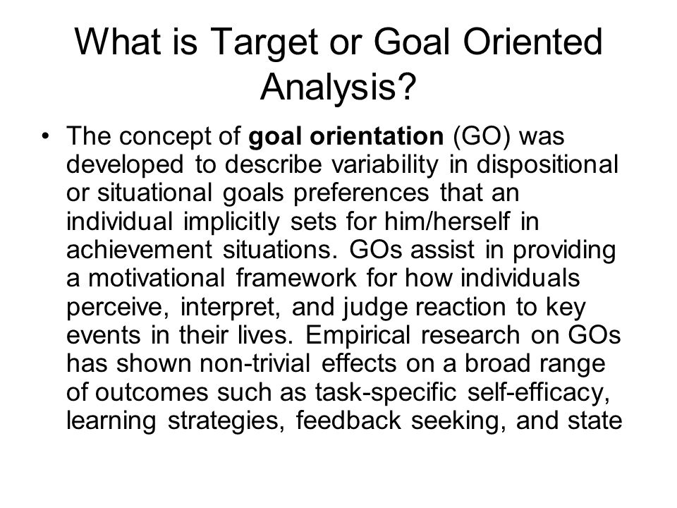 What is Target or Goal Oriented Analysis