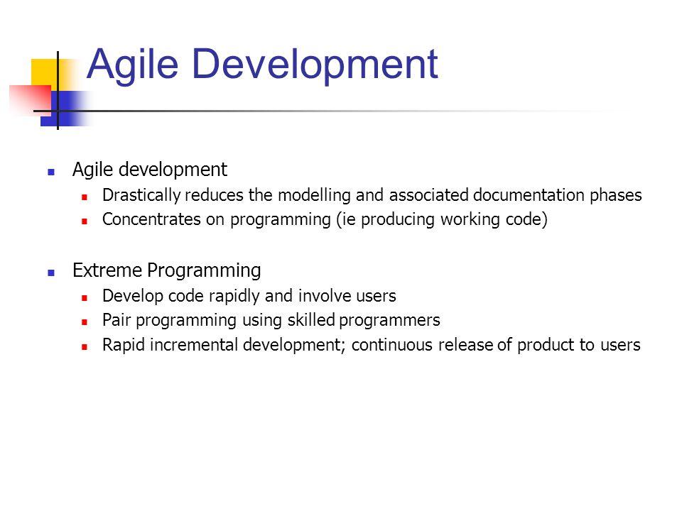 Agile Development Agile development Extreme Programming