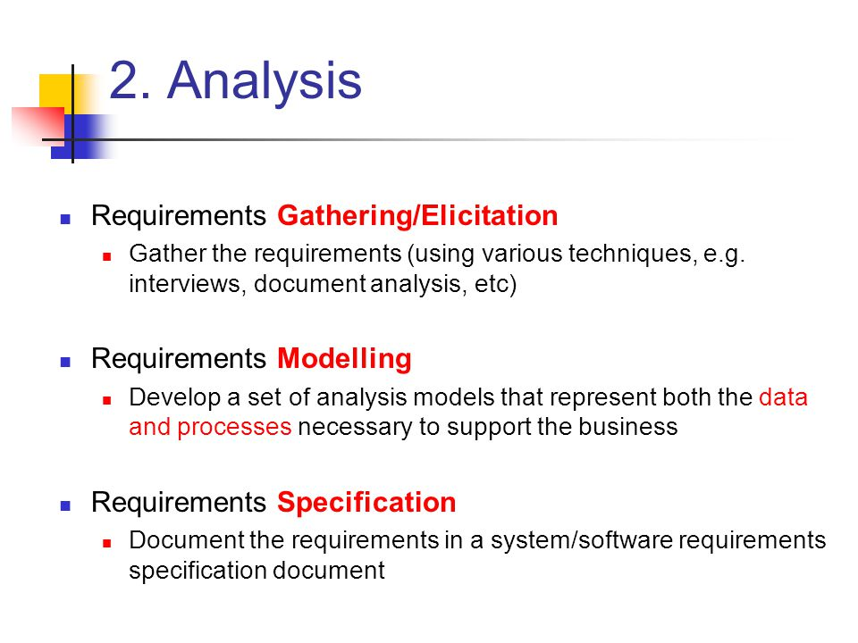 2. Analysis Requirements Gathering/Elicitation Requirements Modelling