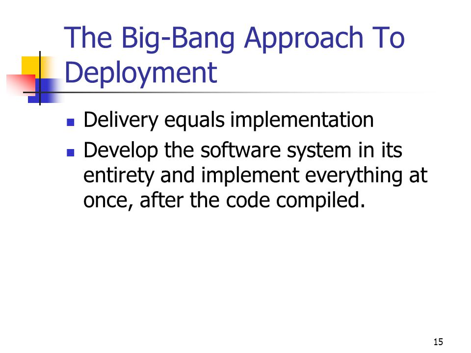 The Big-Bang Approach To Deployment