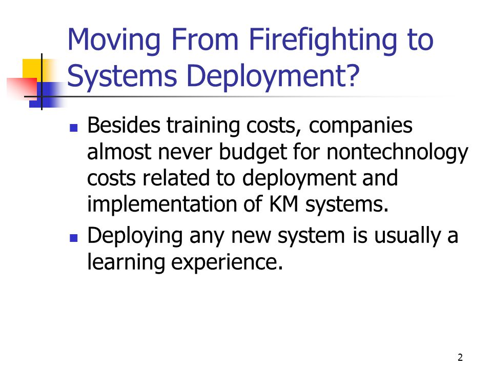 Moving From Firefighting to Systems Deployment