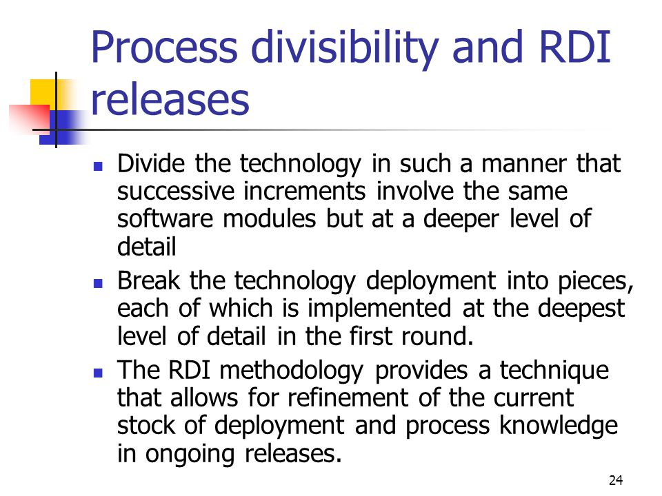 Process divisibility and RDI releases