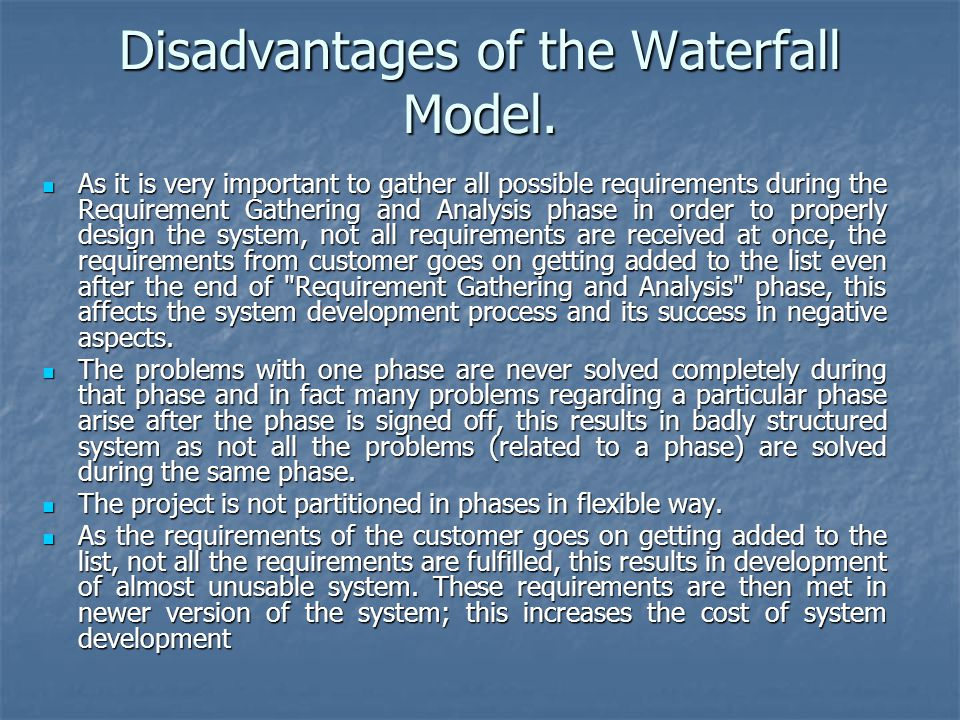 Disadvantages of the Waterfall Model.