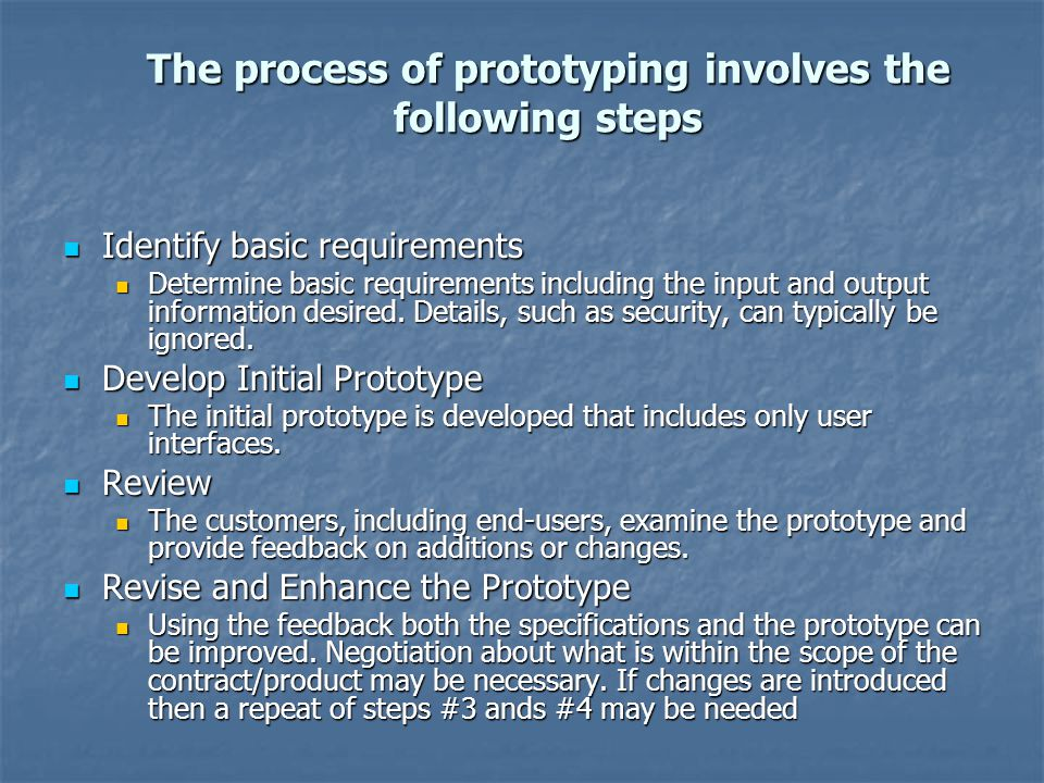 The process of prototyping involves the following steps