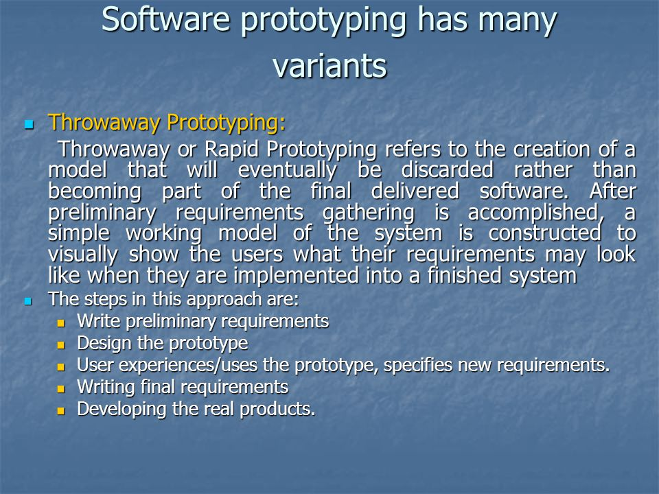 Software prototyping has many variants