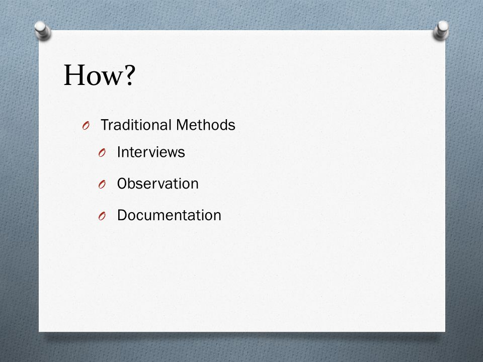 How Traditional Methods Interviews Observation Documentation